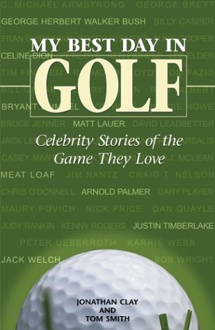 Download My Best Day in Golf: Celebrity Stories of the Game They Love 0740733184