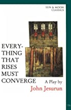 Everything That Rises Must Converge (American Theatre in Literature Program)