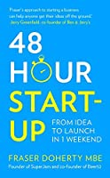48 Hour Start-Up: From Idea to Launch in 1 Weekend
