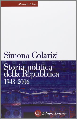 Storia politica della Repubblica. Partiti, movimenti e istituzioni 1943-2006