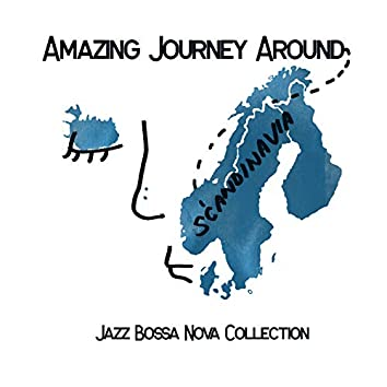 Amazing Journey Around Scandinavia - Jazz Bossa Nova Collection: Good Trip, Relaxing & Stimulated Road Music, Take a Pause during Your Trip