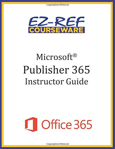 Microsoft Publisher 365 - Overview: Instructor Guide (Color)