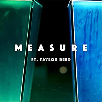 Measure (feat. Taylor Reed)