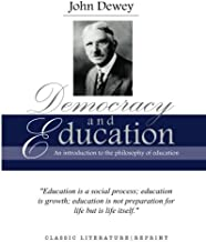 John Dewey: Democracy and Education, an Introduction to the Philosophy of Education
