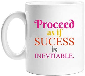 Proceed As If Success Is Inevitable White Coffee Mug 11OZ product image