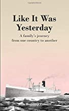 Like It Was Yesterday: A family's journey from one country to another