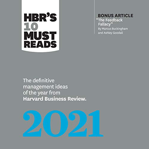 HBR's 10 Must Reads 2021: The Definitive Management Ideas of the Year from Harvard Business Review cover art