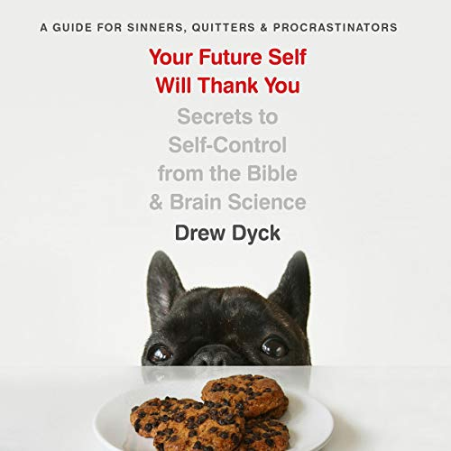 Your Future Self Will Thank You Audiobook By Drew Dyck cover art