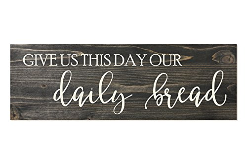 Give Us This Day Our Daily Bread Rustic Wood Sign 6x18