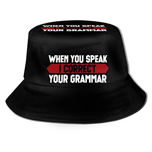 Bucket Hat When You Speak i Correct Your Gramática English Teacher Fisherman Hat Outdoor Versátil Sombrero Unisex