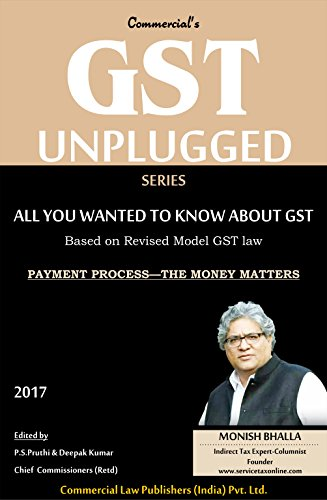 GST UNPLUGGED SERIES : All you wanted to know about GST: PAYMENT PROCESS: THE MONEY MATTERS