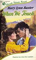 When We Touch 0373071566 Book Cover