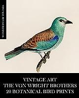 Vintage Art: The Von Wright Brothers: 20 Botanical Bird Prints