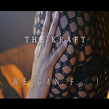 """"""" We Can F...!"""""""