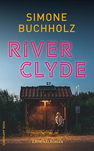 Buchseite und Rezensionen zu 'River Clyde: Kriminalroman (Chastity-Riley-Serie)' von Simone Buchholz