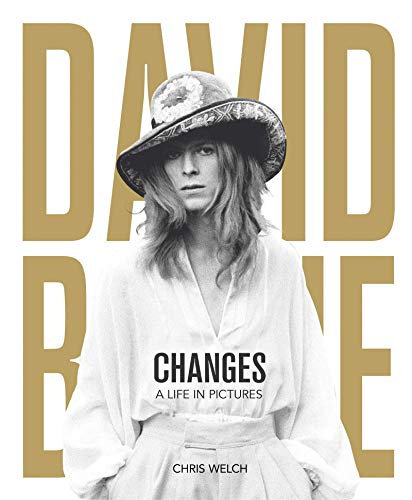 David Bowie: Changes: A Life in Pictures 1947-2016