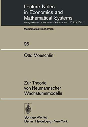 Preisvergleich Produktbild Zur Theorie von Neumannscher Wachstumsmodelle (Lecture Notes in Economics and Mathematical Systems (96),  Band 96)