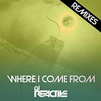 Where I Come From (Remixes)