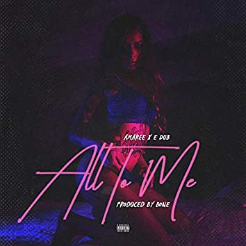All to Me (feat. E Dub)