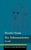 Der Schimmelreiter: Novelle (Band 163, Klassiker in neuer Rechtschreibung)