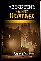 Aberdeen's Haunted Heritage