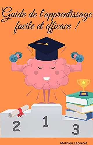 Couverture du livre Guide de l'apprentissage facile et efficace (livre mémoire): Comment améliorer votre mémoire