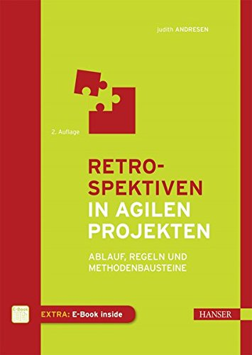 Retrospektiven in agilen Projekten: Ablauf, Regeln und Methodenbausteine
