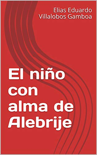 Book's Cover of El niño con alma de Alebrije Versión Kindle