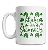 """This funny mug for St. Patrick's Day says, """"Shake Your Shamrocks"""" and has shamrocks all over it CUTE ST. PATRICK'S DAY SHAMROCK MUG - Give the gift of an 11oz mug. This inexpensive and funny mug is the perfect St. Patrick's Day gift MUGS ORDERED FROM..."""
