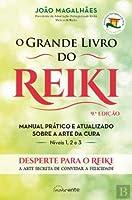 O Grande Livro do Reiki Manual prático e atualizado sobre a arte da cura (8ª Edição)
