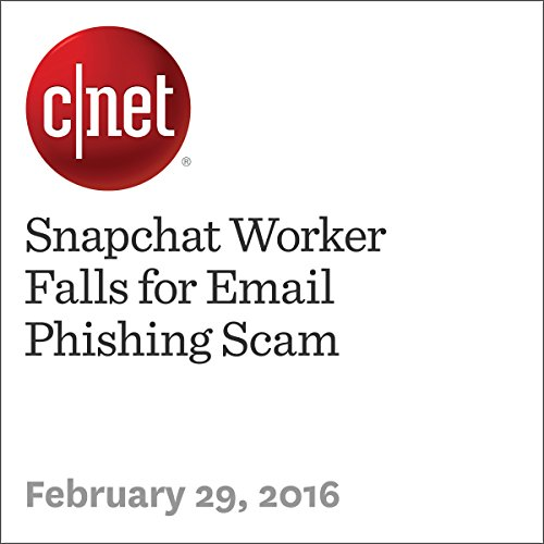 Snapchat Worker Falls for Email Phishing Scam audiobook cover art