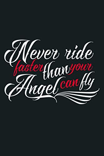 Never Ride Faster Than Your Angel Can Fly Biker: Notebook Planner - 6x9 inch Daily Planner Journal, To Do List Notebook, Daily Organizer, 114 Pages