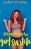 Flipping the Girl Switch: Feminization