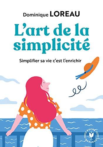 L'art de la simplicité: Posséder moins pour plus de liberté et de joie