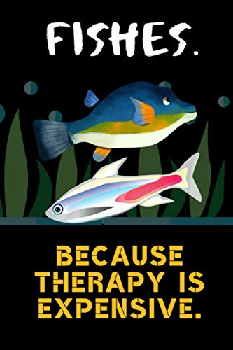 Fishes. Because Therapy Is Expensive.: Blank Lined Journal Notebook Fish Gift for Fish Lovers