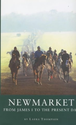 Newmarket: From James I To The Present Day