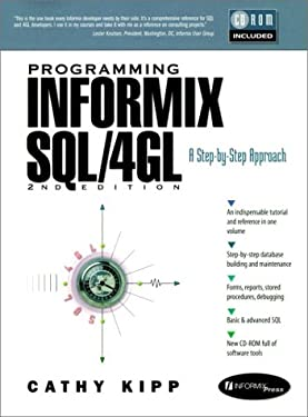 Programming Informix SQL/4GL: A Step-By-Step Approach (Bk/CD) (2nd Edition)
