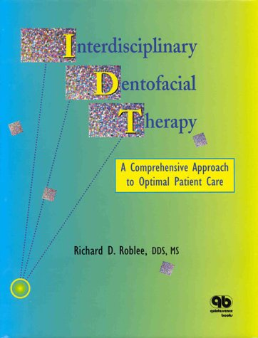 Interdisciplinary Dentofacial Therapy: A Comprehensive Approach to Optimal Patient Care