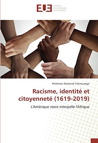 Racisme, identité et citoyenneté (1619-2019): L'Amérique noire interpelle l'Afrique