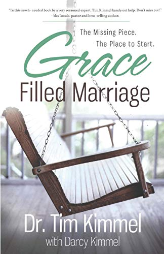 Compare Textbook Prices for Grace Filled Marriage: The Missing Piece. The Place to Start  ISBN 9780974768373 by Kimmel, Dr. Tim,Kimmel, Darcy