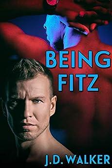 Being Fitz by [J.D. Walker]