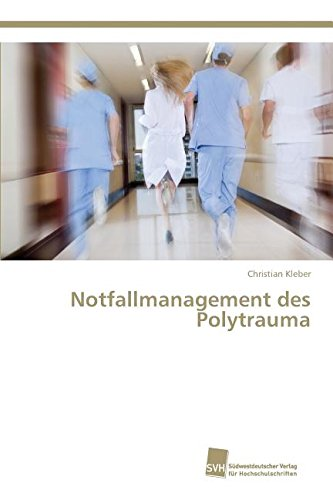 Kleber, C: Notfallmanagement des Polytrauma