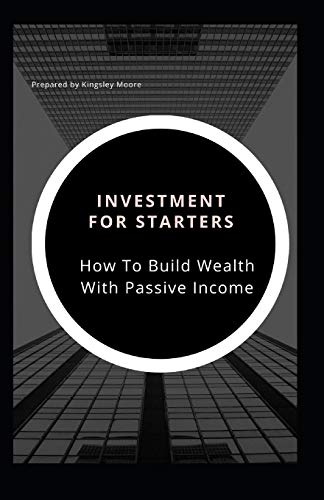 41F5ZbJACNL - Investments For Starters: How To Build Wealth With Passive Income