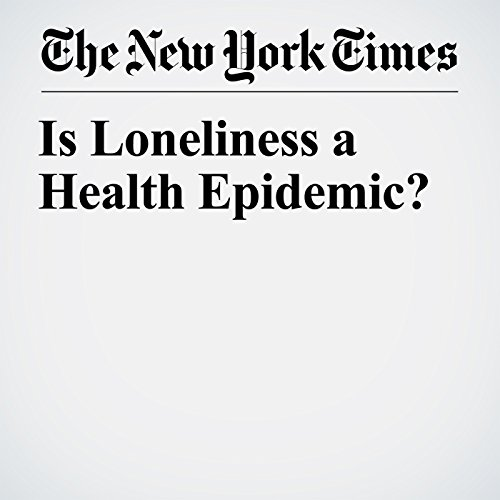 Is Loneliness a Health Epidemic? copertina