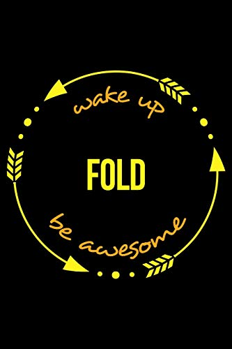 Wake Up Fold Be Awesome   Cool Notebook for Origami Makers, College Ruled Journal: Medium Ruled