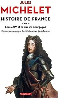 Histoire de France (Tome 14) - Louis XIV et le duc de Bourgogne (French Edition)