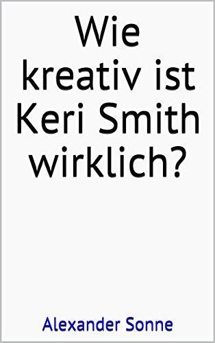 Wie kreativ ist Keri Smith wirklich? (German Edition)