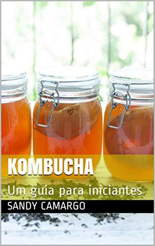 Kombucha: Um guia para iniciantes
