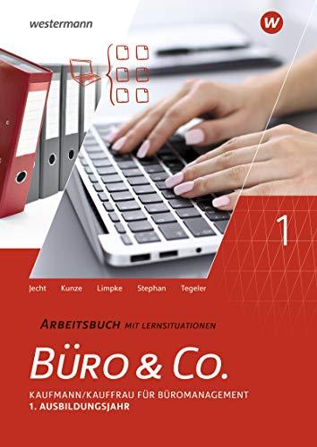 Büro & Co. nach Lernfeldern: Kaufmann/Kauffrau für Büromanagement, 1. Ausbildungsjahr - Lernfelder 1-4: Arbeitsbuch: Kaufmann/Kauffrau für Büromanagement - Lernfelder 1-4