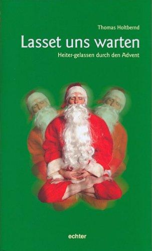 Lasset uns warten: Heiter-gelassen durch den Advent